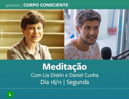 Podcast | Corpo Consciente: Meditação